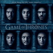 Ramin Djawadi: Game of Thrones: Music from the HBO Series, Season 6 [Original TV Soundtrack]