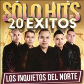 Los Inquietos del Norte: Solo Hits 20 Exitos *