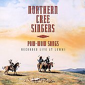 Northern Cree Singers: Pow-Wow Songs Recorded Live at Lummi