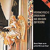 Christmas Organ Music from Freiberg Cathedral / Wagler