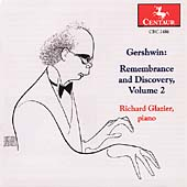Gershwin: Remembrance and Discovery Vol 2 / Richard Glazier