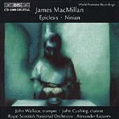 James MacMillan: Epiclesis, Ninian / Wallace, Cushing, et al