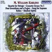 Karlins: Quartet for Strings, Concerto Grosso, Reflux, etc