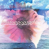 Boston Pops Adagios -Romantic Escapes for the Dreamer in You