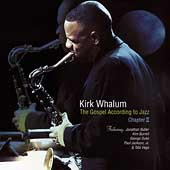 Kirk Whalum: The Gospel According to Jazz: Chapter 2