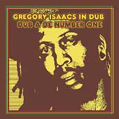 Gregory Isaacs: Gregory Isaacs in Dub: Dub a de Number One