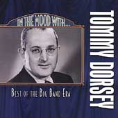 Tommy Dorsey (Trombone): In the Mood With