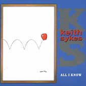 Keith Sykes: All I Know