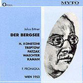 Bittner: Der Bergsee;  Verdi / Prohaska, Konetzni, Treptow