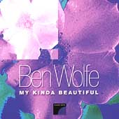 Ben Wolfe: My Kinda Beautiful
