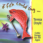 Teresa Doyle: If Fish Could Sing...