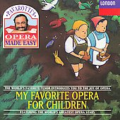 Pavarotti's Opera Made Easy - My Favorite Opera for Children