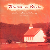 Phil Cross Choir: Tabernacle Praise: Choral Music for All of Us, Vol. 2