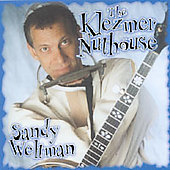 Sandy Weltman: The Klezmer Nuthouse *