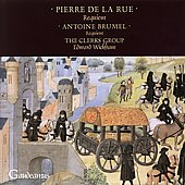 De La Rue, Brumel: Requiem / Wickham, Clerk's Group