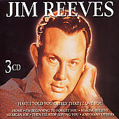 Jim Reeves: Have I Told You Lately That I Love You? [Compilation]