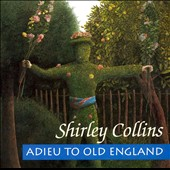 Shirley Collins: Adieu to Old England