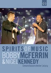 Spirits of Music - 150 musicians from around the globe in a concert uniting classical and world music / Bobby McFerrin, voice; Nigel Kennedy, violin; Sibylla Rubens [2 DVD]