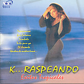Various Artists: K... Raspeando: Exitos Tropicales