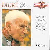 Faur&eacute;: Nocturnes, Impromptus, etc / Vlado Perlemuter
