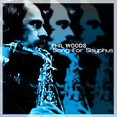 Phil Woods Quartet: Song for Sisyphus