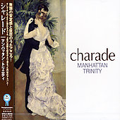 Manhattan Trinity: Charade