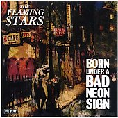 The Flaming Stars: Born Under a Bad Neon Sign *