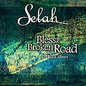Selah: Bless the Broken Road: The Duets Album