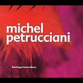 Michel Petrucciani: Flamingo/Marvellous
