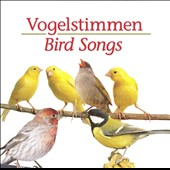 Various Artists: Vogelstimmen: Bird Songs