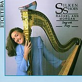 Silken Shoes - Songs with Harp / Rachel Ann Morgan
