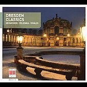 Dresden Classics - Heinichen, Vivaldi, Hasse, Fasch, Zelenka, Sch&uuml;tz