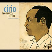 Francisco Mela: Cirio: Live at the Blue Note *