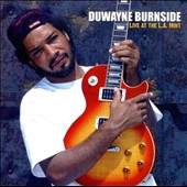 Duwayne Burnside: Live at the L.A. Mint *