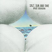 Bruce Cockburn: Salt, Sun and Time