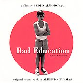 Alberto Iglesias: Bad Education (La Mala Educación) (Original Soundtrack)