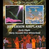 Jefferson Airplane: Early Flight/Thirty Seconds Over Winterland