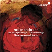 Rodion Shchedrin: Der Versiegelte Engel - The Sealed Angel