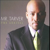 Mr. Tarver: The  Arrival