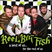 Reel Big Fish: A Best of Us... For the Rest of Us [PA]