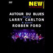 Autour de Blues: Autour de Blues Meets Larry Carlton and Robben Ford