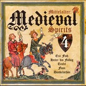 Various Artists: Mittelalter: Medieval Spirits, Vol. 4