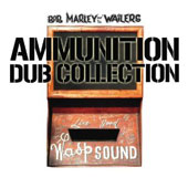 Bob Marley & the Wailers: Ammunition Dub Collection