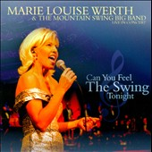 Marie Louise Werth/The Mountain Swing Big Band: Can You Feel the Swing Tonight: Live in Concert