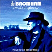 Del Bromham: Devil's Highway [Bonus Tracks] *