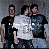 Falling Down Broken: Save My Life