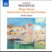 Mompou: Piano Music, Vol. 6 / Jordi Masó, piano