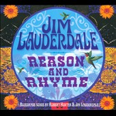 Jim Lauderdale: Reason and Rhyme: Bluegrass Songs by Robert Hunter & Jim Lauderdale [Digipak]