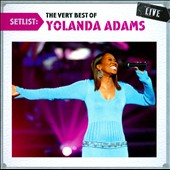 Yolanda Adams: Setlist: The Very Best of Yolanda Adams Live