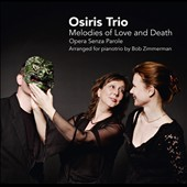 Melodies of Love and Death: Opera without Words / Osiris Piano Trio